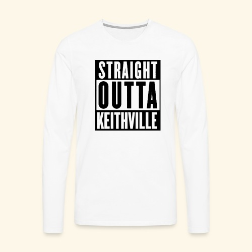 STRAIGHT OUTTA KEITHVILLE - Men's Premium Long Sleeve T-Shirt
