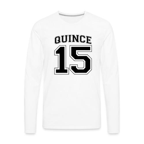 Quince 15 birthday - Men's Premium Long Sleeve T-Shirt