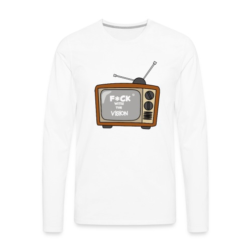 Fuck with the vision Tee - Men's Premium Long Sleeve T-Shirt