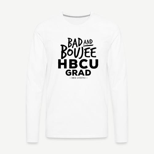 Bad and Boujee HBCU Grad - Men's Premium Long Sleeve T-Shirt