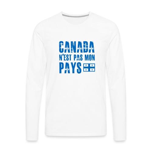 Canada pas mon pays - Men's Premium Long Sleeve T-Shirt