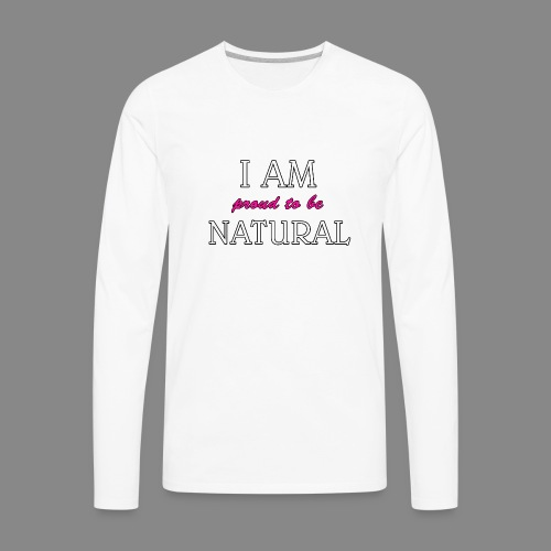 I Am Proud - Men's Premium Long Sleeve T-Shirt