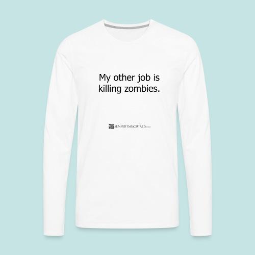 Job is killing zombies (black) - Men's Premium Long Sleeve T-Shirt