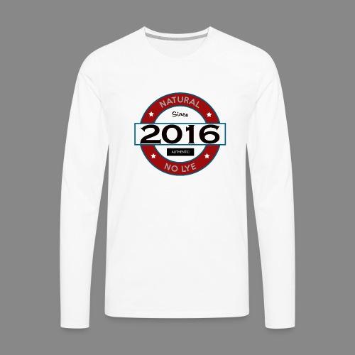 Natural Since 2016 No Lye - Men's Premium Long Sleeve T-Shirt
