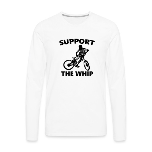 Support the Whip for light colored shirts - Men's Premium Long Sleeve T-Shirt