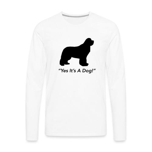 Yes Its A Dog - Men's Premium Long Sleeve T-Shirt