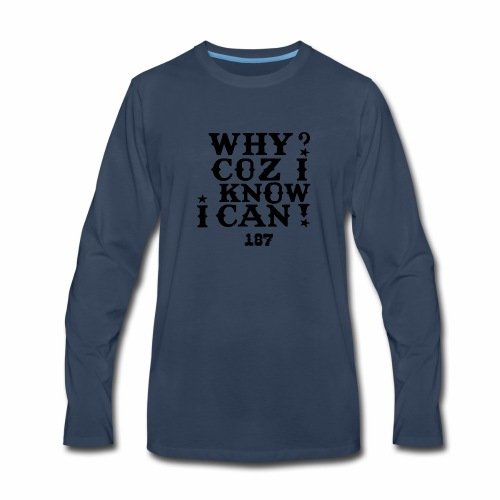 Why Coz I Know I Can 187 Positive Affirmation Logo - Men's Premium Long Sleeve T-Shirt