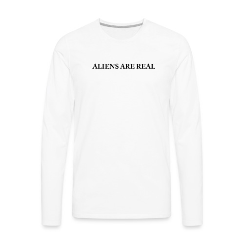 Aliens are Real - Men's Premium Long Sleeve T-Shirt