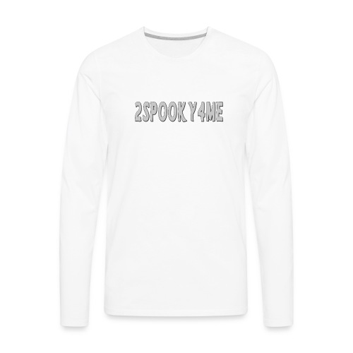 2spooky4me - Men's Premium Long Sleeve T-Shirt