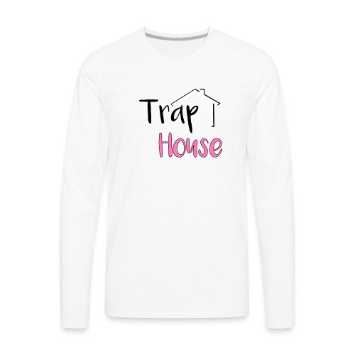 Trap House inspired by 2 Chainz. - Men's Premium Long Sleeve T-Shirt