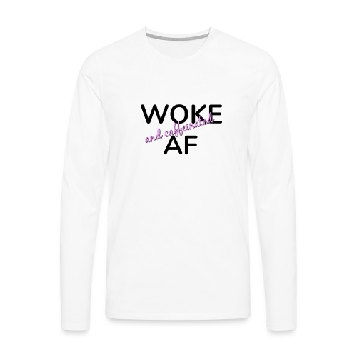 Woke & Caffeinated AF design - Men's Premium Long Sleeve T-Shirt