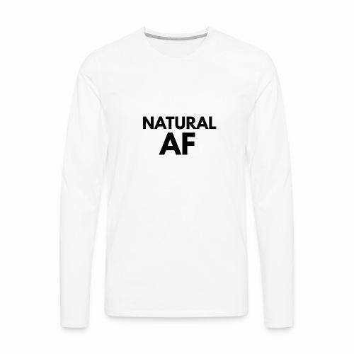 NATURAL AF Women's Tee - Men's Premium Long Sleeve T-Shirt
