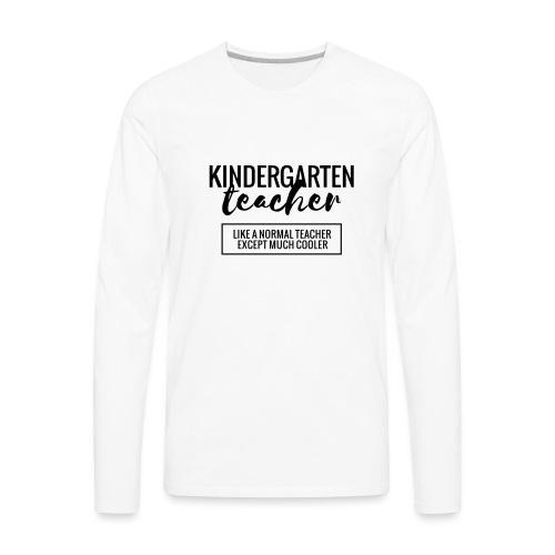 Cool Kindergarten Teacher Funny Teacher T-Shirt - Men's Premium Long Sleeve T-Shirt
