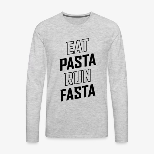Eat Pasta Run Fasta v2 - Men's Premium Long Sleeve T-Shirt