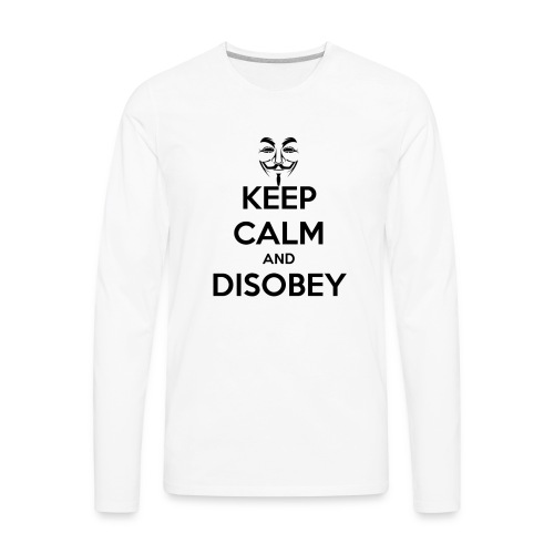 Anonymous Keep Calm And Disobey Thick - Men's Premium Long Sleeve T-Shirt
