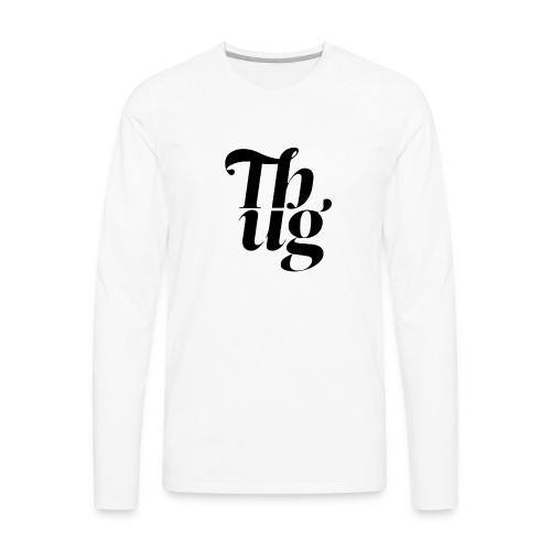 THUGGERY - Men's Premium Long Sleeve T-Shirt