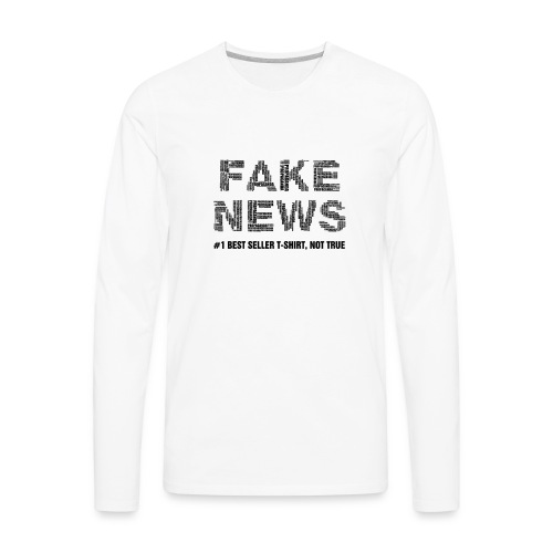 fakenewsnottrue1 - Men's Premium Long Sleeve T-Shirt
