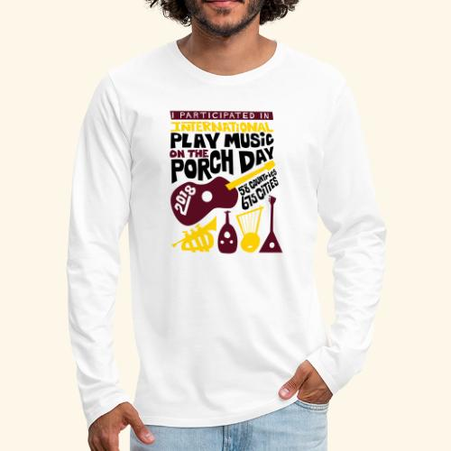 play Music on the Porch Day Participant 2018 - Men's Premium Long Sleeve T-Shirt