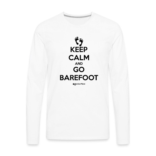 Keep Calm and Go Barefoot - Men's Premium Long Sleeve T-Shirt