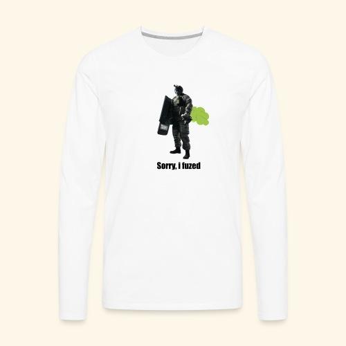 sorry i fuzed - Men's Premium Long Sleeve T-Shirt