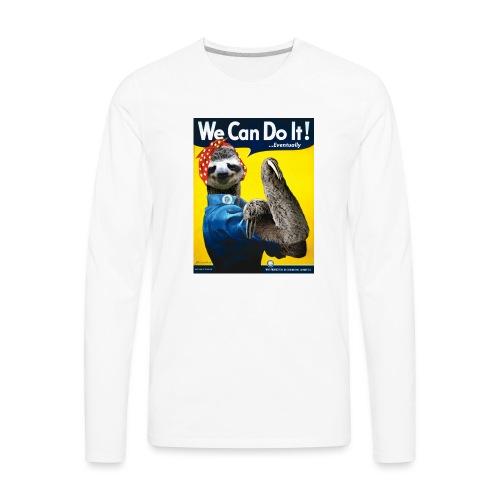 We Can Do It (...Eventually) Sloth - Men's Premium Long Sleeve T-Shirt