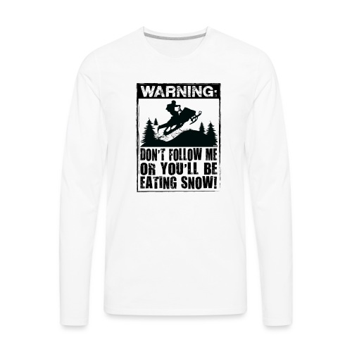 Snowmobile Warning - Men's Premium Long Sleeve T-Shirt