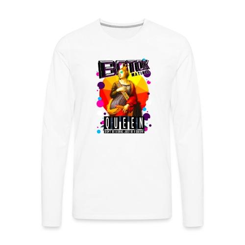 BOTOX MATINEE QUEEN T-SHIRT - Men's Premium Long Sleeve T-Shirt