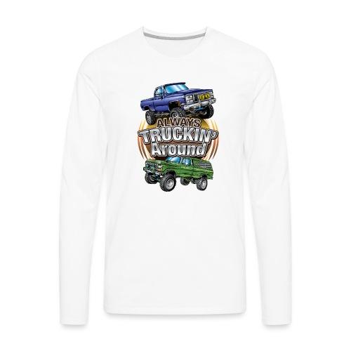 Chevy Truckin Around - Men's Premium Long Sleeve T-Shirt