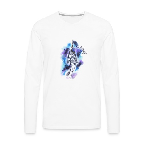 Get Me Out Of This World - Men's Premium Long Sleeve T-Shirt