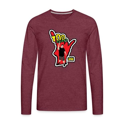 Wreckless Eating Too Sweet Shirt (Women's) - Men's Premium Long Sleeve T-Shirt