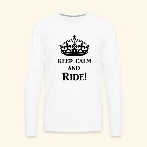keep calm ride blk - Men's Premium Long Sleeve T-Shirt