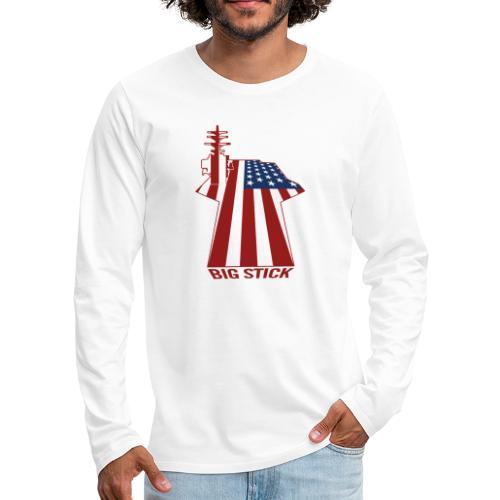 Big Stick Patriotic U.S. Aircraft Carrier - Men's Premium Long Sleeve T-Shirt