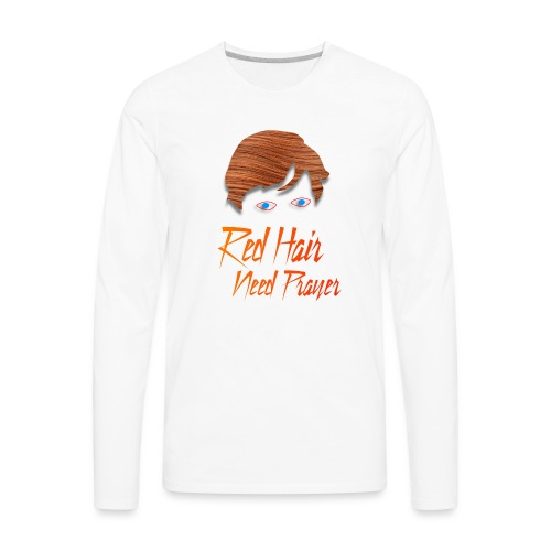 Red Hair Need Prayer - Men's Premium Long Sleeve T-Shirt