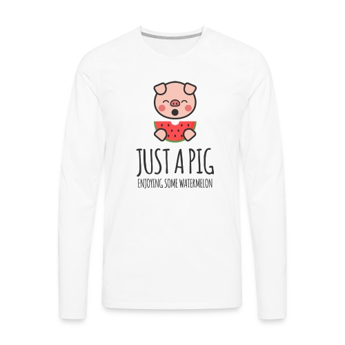 Just A Pig Enjoying Some Watermelon - Men's Premium Long Sleeve T-Shirt