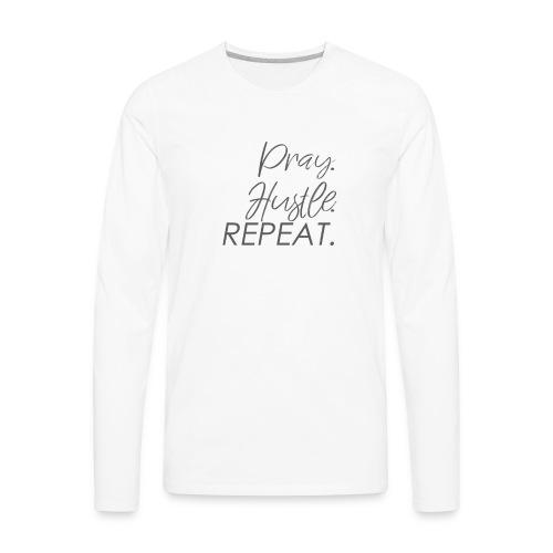 Pray Hustle Repeat - Men's Premium Long Sleeve T-Shirt