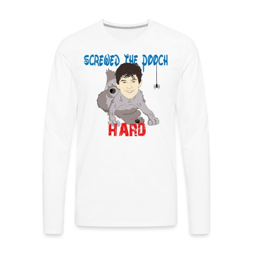 screwed the pooch hard - Men's Premium Long Sleeve T-Shirt