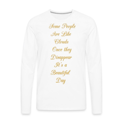 some people are like clouds - Men's Premium Long Sleeve T-Shirt