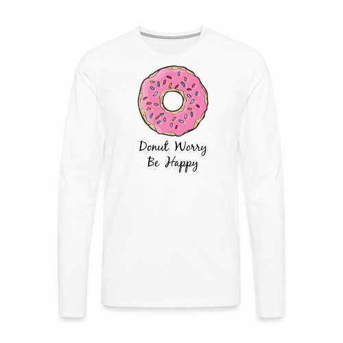 Donut Worry Be Happy - Men's Premium Long Sleeve T-Shirt