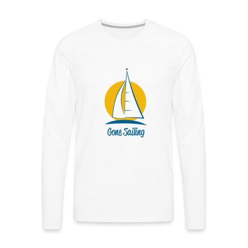 Gone Sailing T-Shirt - Men's Premium Long Sleeve T-Shirt