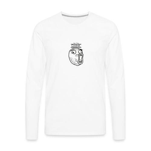 Be The Dank - Men's Premium Long Sleeve T-Shirt