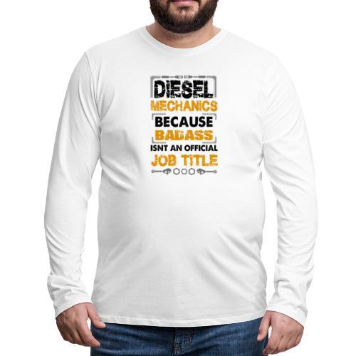 Diesel Mechanic - Men's Premium Long Sleeve T-Shirt
