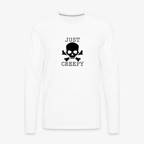 JUST CREEPY - Men's Premium Long Sleeve T-Shirt