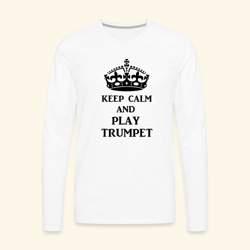keep calm play trumpet bl - Men's Premium Long Sleeve T-Shirt