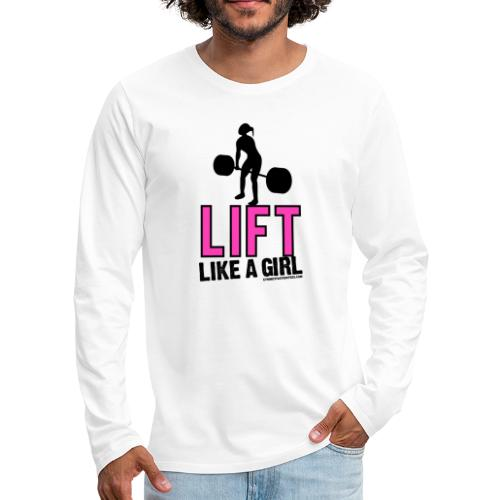LIFT LIKE A GIRL - Men's Premium Long Sleeve T-Shirt