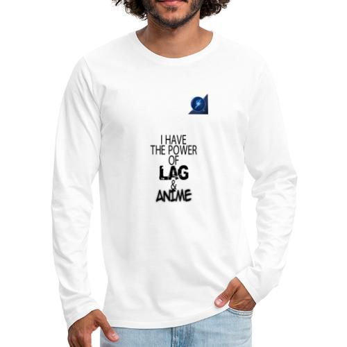 I Have The Power of Lag & Anime - Men's Premium Long Sleeve T-Shirt