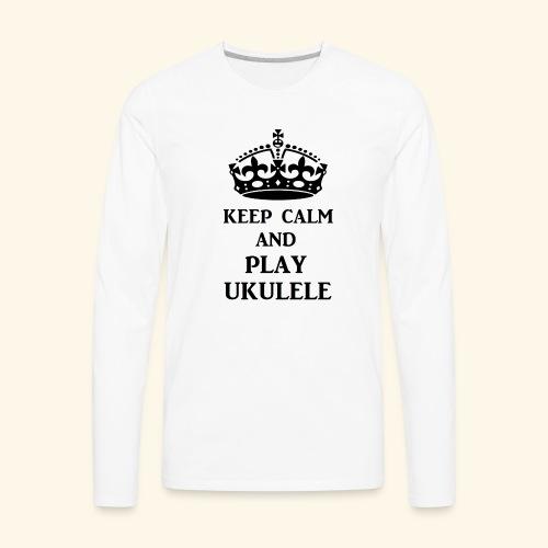 keep calm play ukulele bl - Men's Premium Long Sleeve T-Shirt