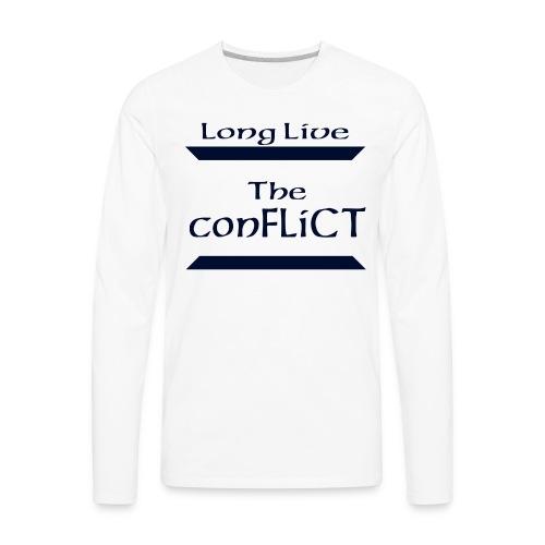 Long Live the Conflict - Men's Premium Long Sleeve T-Shirt