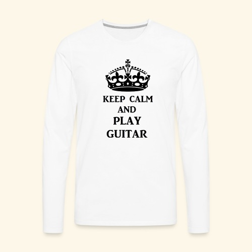 keep calm play guitar blk - Men's Premium Long Sleeve T-Shirt