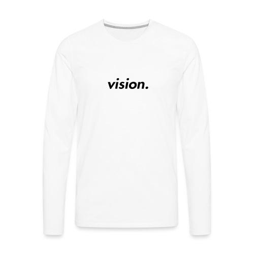 vision. - Men's Premium Long Sleeve T-Shirt