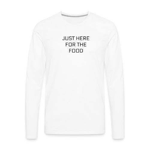 Here For Food - Men's Premium Long Sleeve T-Shirt